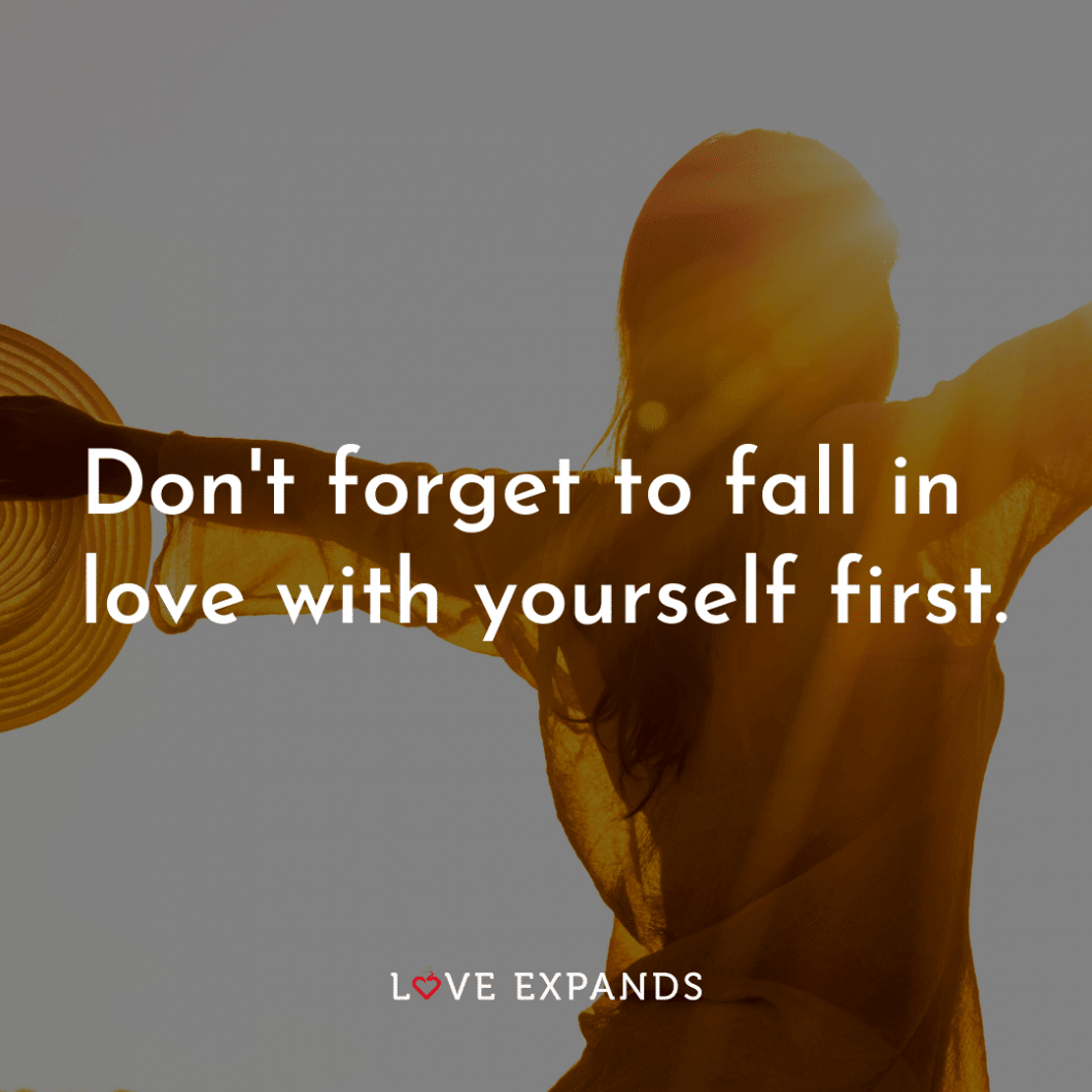 """Self-love picture quote: """"Don't forget to fall in love with yourself first."""""""