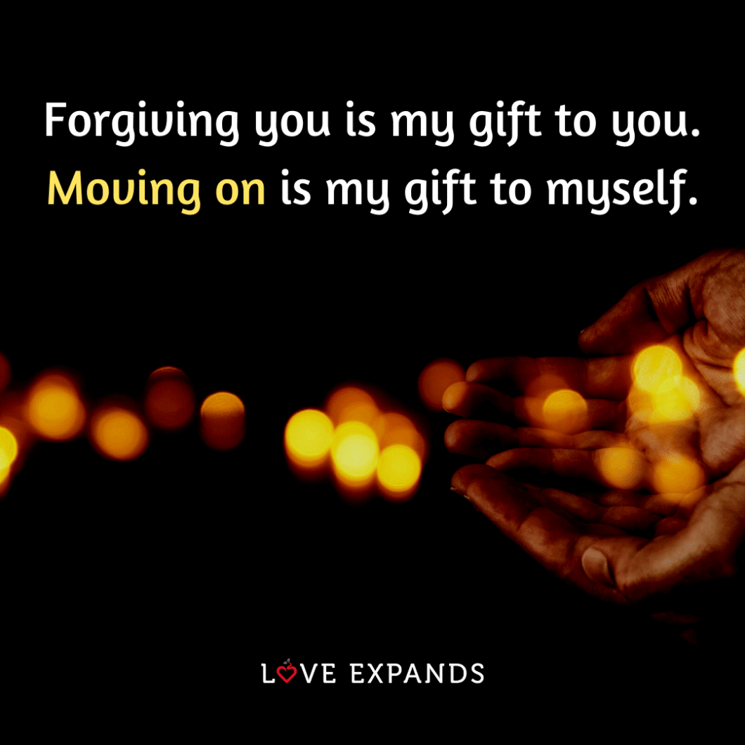 """Self-love picture quote of a hand: """"Forgiving you is my gift to you. Moving on is my gift to myself."""""""