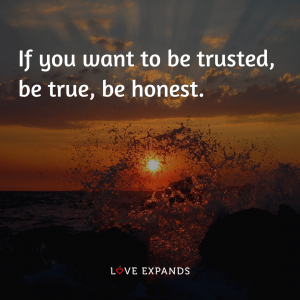"""Picture Quote: """"If you want to be trusted, be true, be honest."""""""