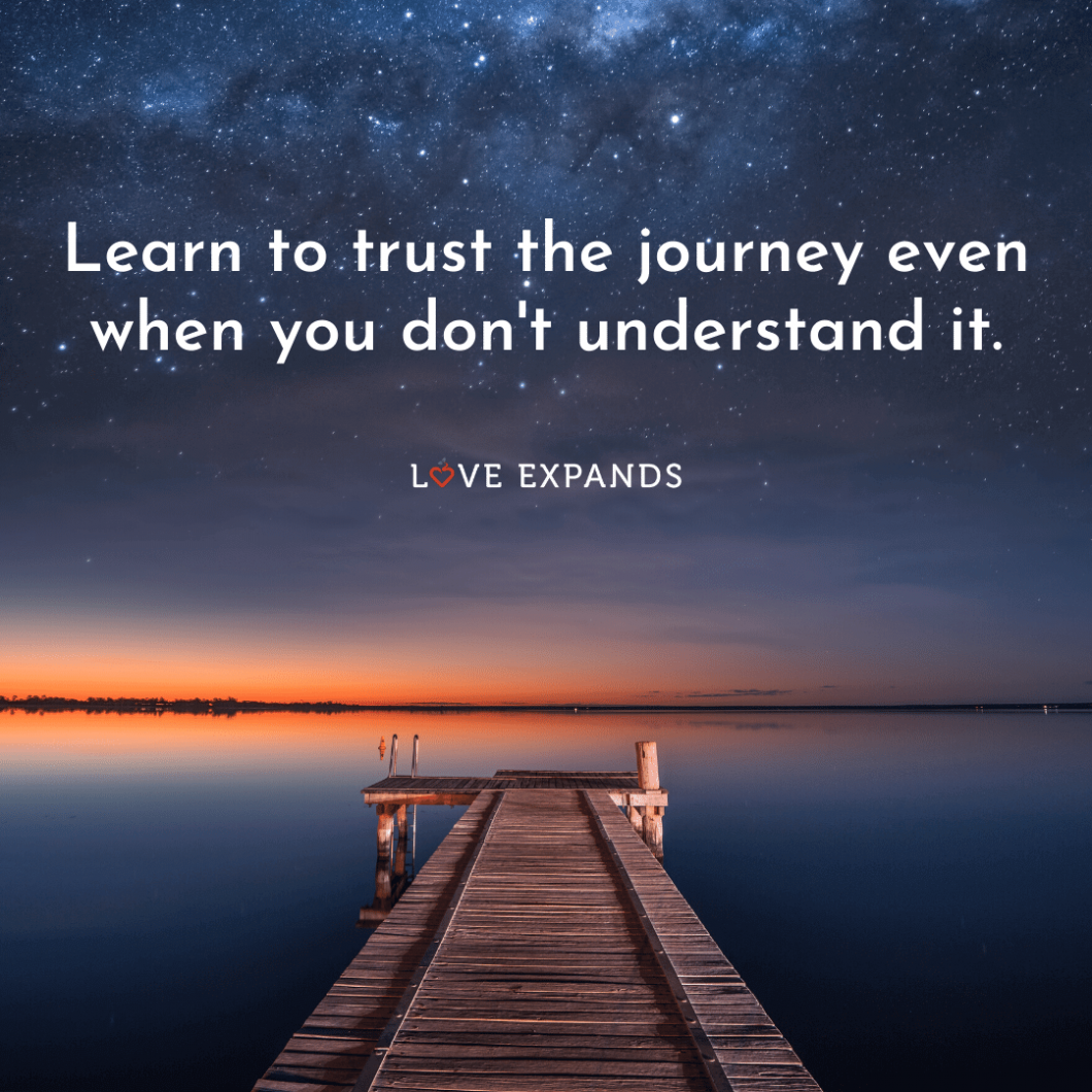 """Inspirational picture quote: """"Learn to trust the journey even when you don't understand it."""""""
