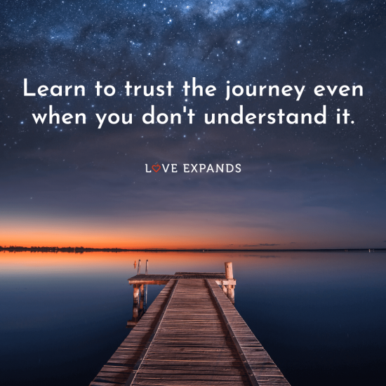 "Inspirational picture quote: ""Learn to trust the journey even when you don't understand it."""