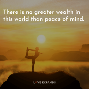 """Picture quote: """"There is no greater wealth in this world than peace of mind."""""""