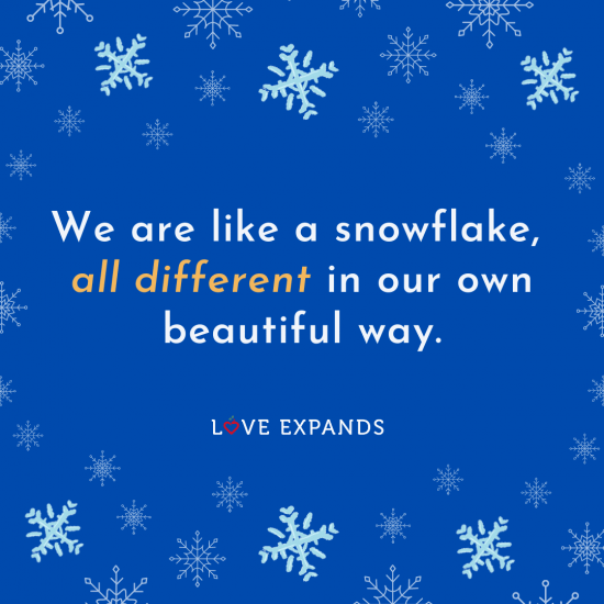 """Snowflakes picture quote: """"We are like a snowflake, all different in our own beautiful way."""""""