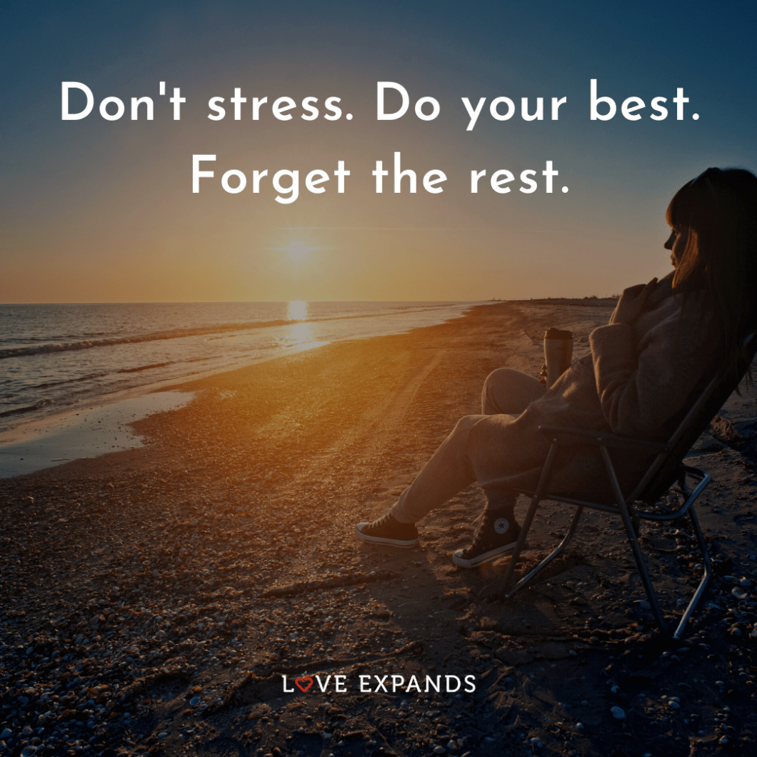 "Picture quote of woman relaxing on a beach chair: ""Don't stress. Do your best. Forget the rest."""