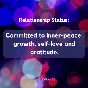 Picture quote: Relationship Status: Committed to inner-peace, growth, self-love and gratitude.