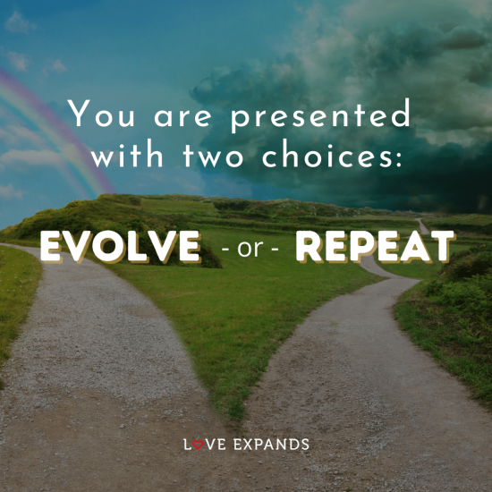 """Picture quote about life and change: """"You are presented with two choices: Evolve - or - Repeat."""""""
