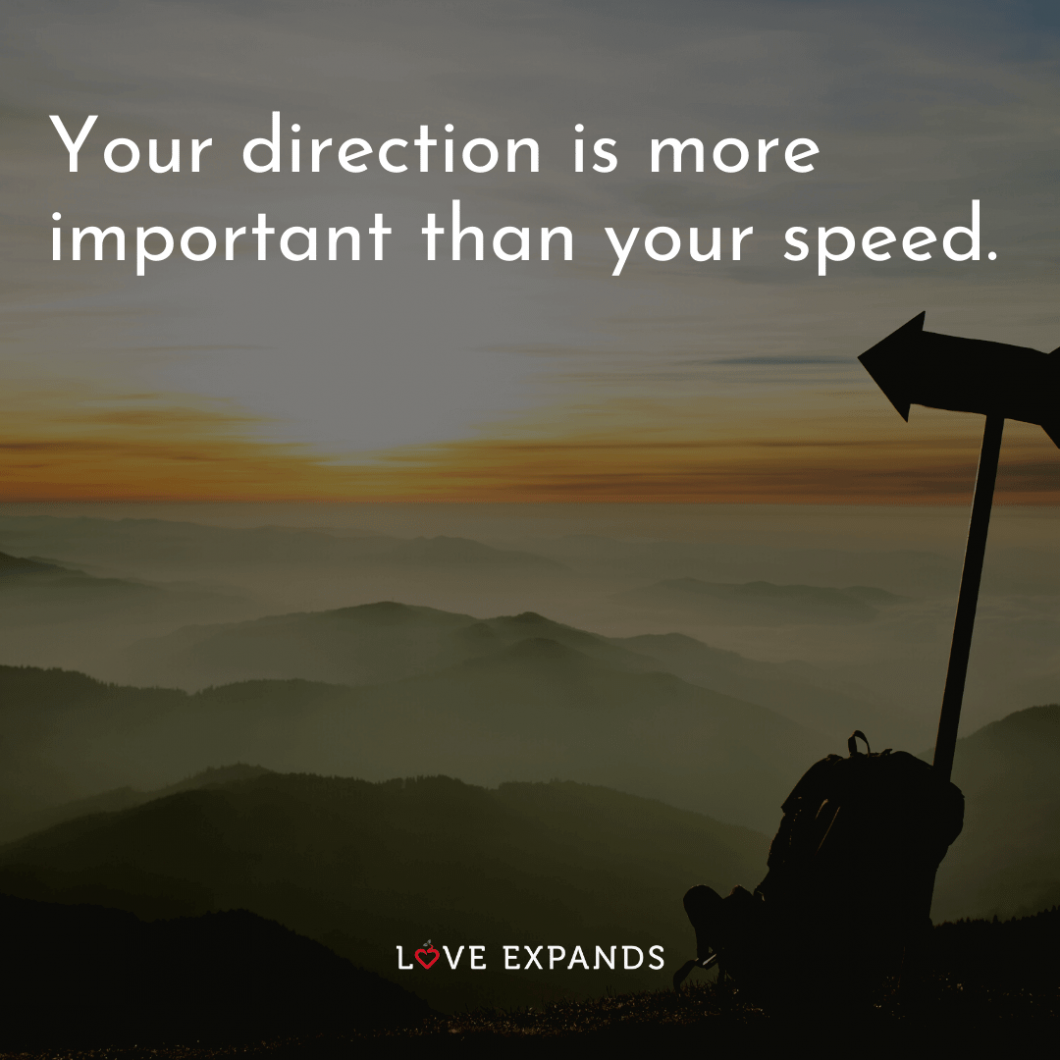 "Encouragement and motivational picture quote: ""Your direction is more important than your speed."""