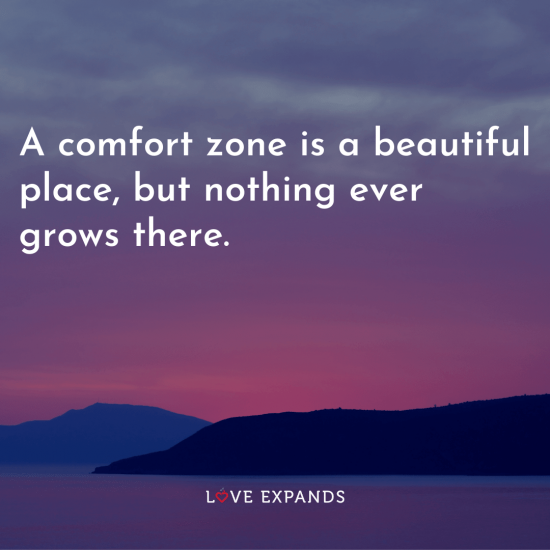 """Self-love and personal growth picture quote: """"A comfort zone is a beautiful place, but nothing ever grows there."""""""