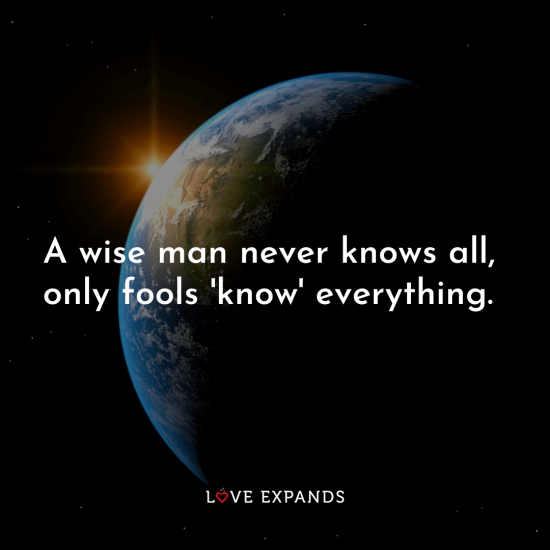 "Humility picture quote: ""A wise man never knows all, only fools 'know' everything."""