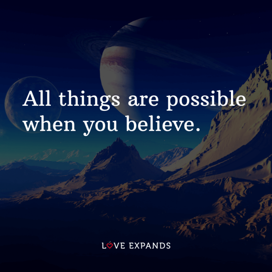 """Encouragement and inspirational picture quote: """"All things are possible when you believe."""""""