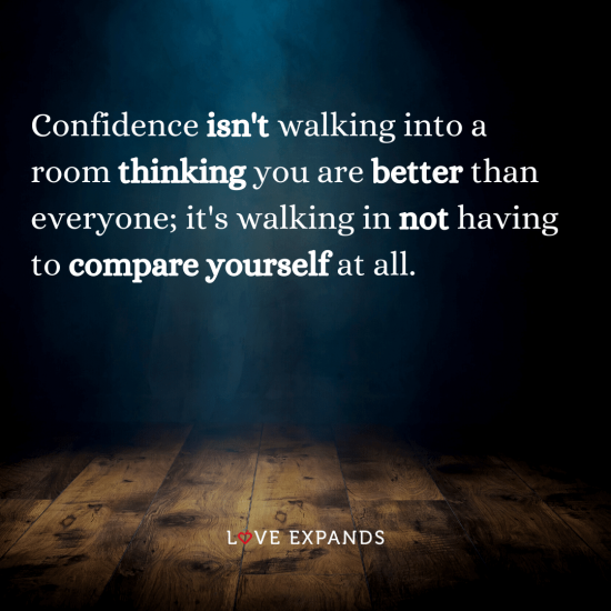 """Picture Quote: """"Confidence isn't walking into a room thinking you are better than everyone; it's walking in not having to compare yourself at all."""""""