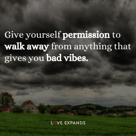 """Picture quote about instincts: """"Give yourself permission to walk away from anything that gives you bad vibes."""""""