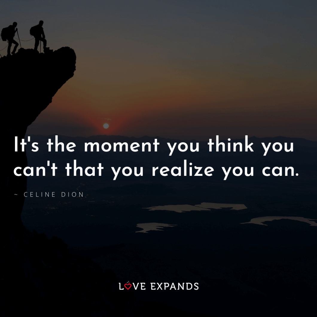 "Encouragement picture quote of climbers on a mountain: ""It's the moment you think you can't that you realize you can."""