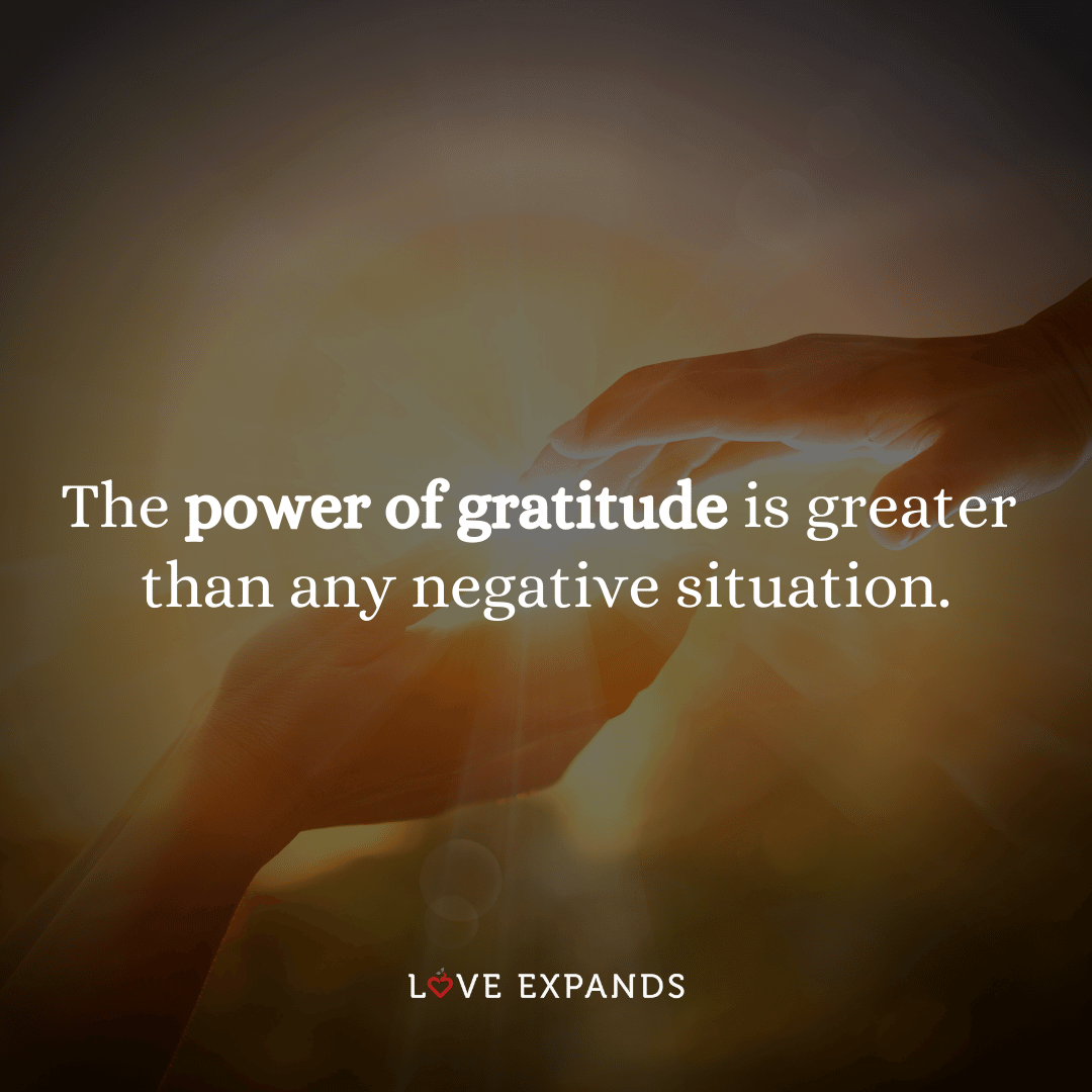 """Gratitude and positive outlook picture quote: """"The power of gratitude is greater than any negative situation."""""""