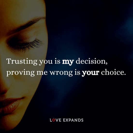 """Friendship and relationship picture quote: """"Trusting you is my decision, proving me wrong is your choice."""""""