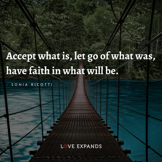 "Sonia Ricotti quote: ""Accept what is, let go of what was, have faith in what will be."""