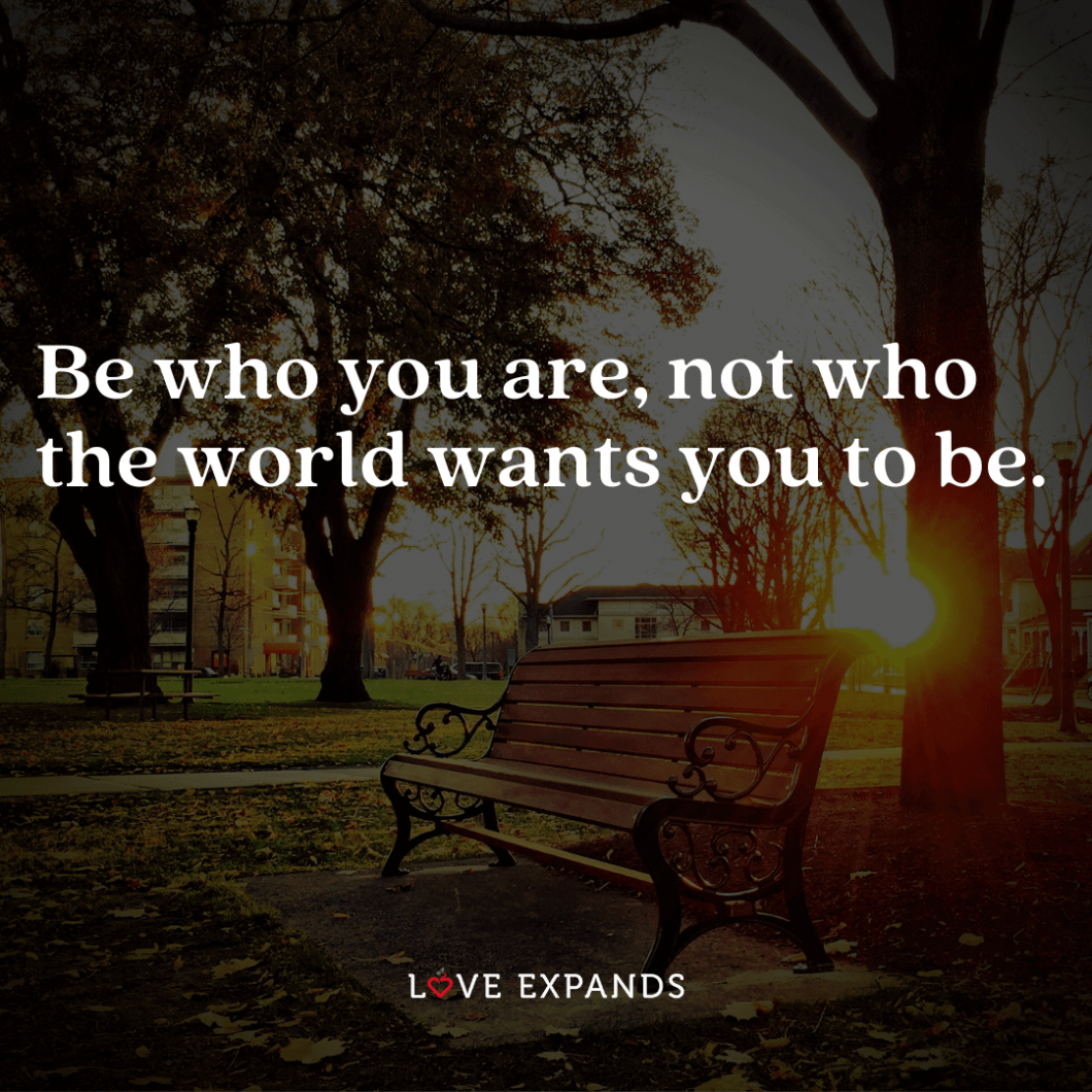 """Park bench with sun beaming picture quote: """"Be who you are, not who the world wants you to be."""""""