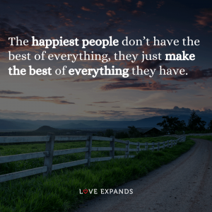 "Happiness and gratitude picture quote: ""The happiest people don't have the best of everything."""