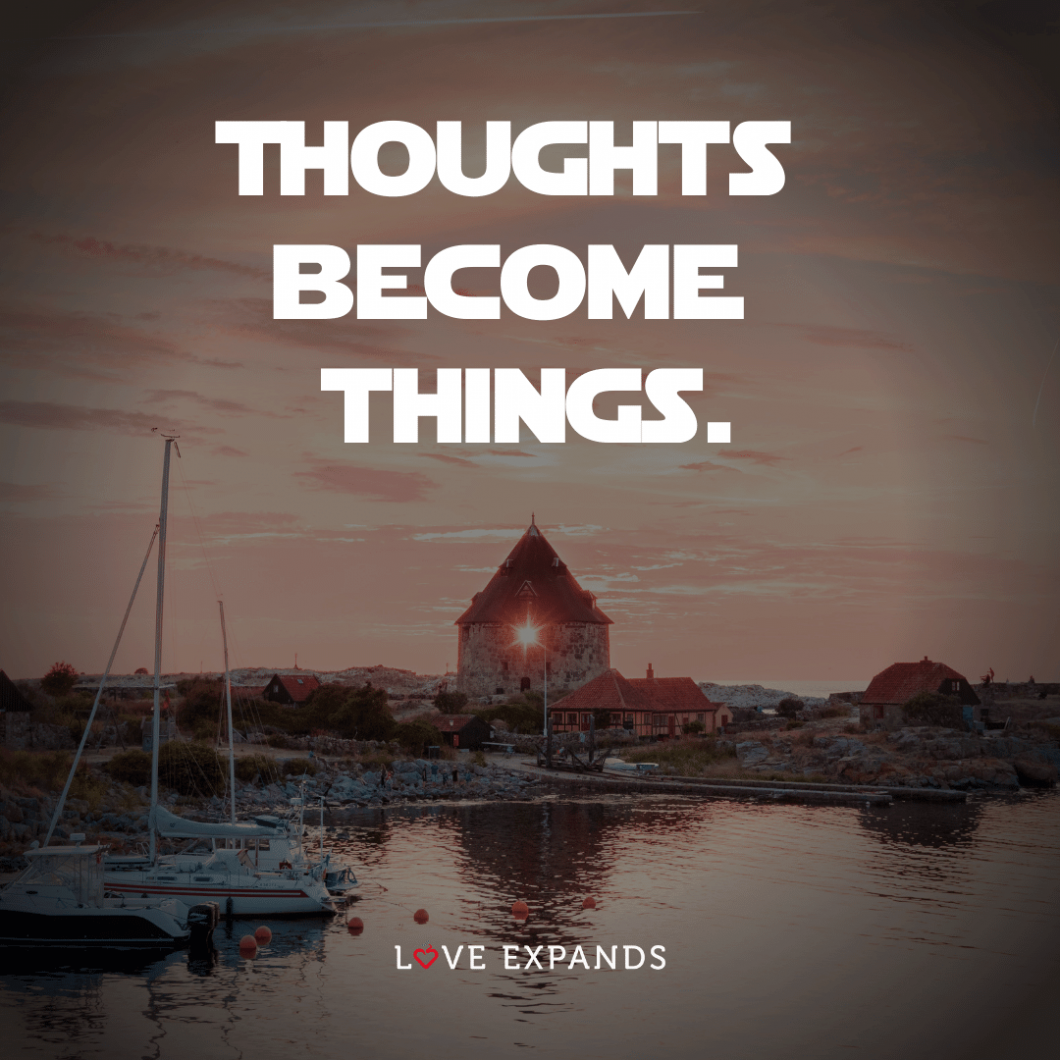 """Life picture quote: """"Thoughts become things."""""""