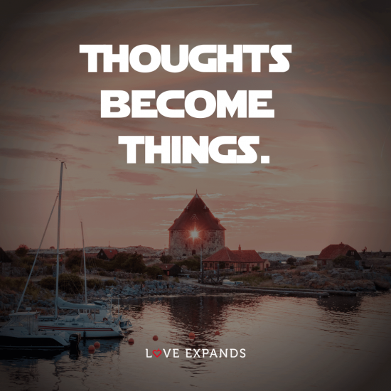 "Life picture quote: ""Thoughts become things."""