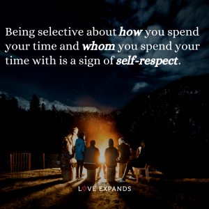 "Friendship and self-love picture quote: ""Being selective about how you spend your time and whom you spend your time with is a sign of self-respect."""