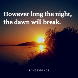 "Inspirational picture quote: of dawn: ""However long the night, the dawn will break."""