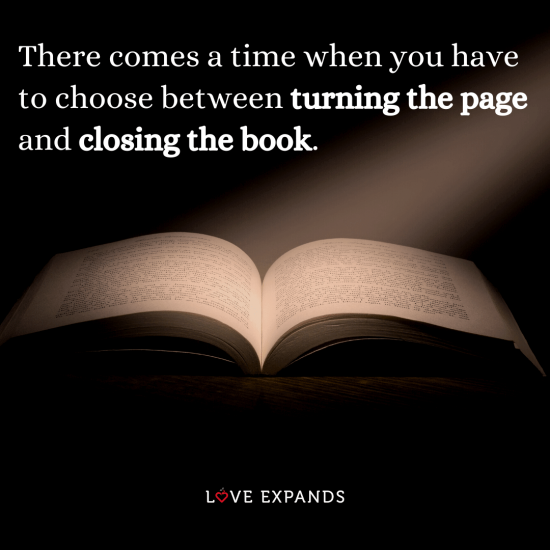 """Life, change and moving on picture quote: """"There comes a time when you have to choose between turning the page and closing the book."""""""