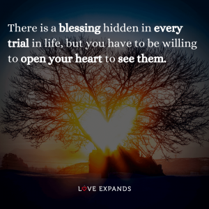 """Life and gratitude picture quote: """"There is a blessing hidden in every trial in life, but you have to be willing to open your heart to see them."""""""