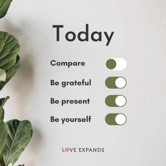 Today. Compare. Be grateful. Be present. Be yourself.