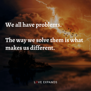 """Picture quote: """"We all have problems. The way we solve them is what makes us different."""""""