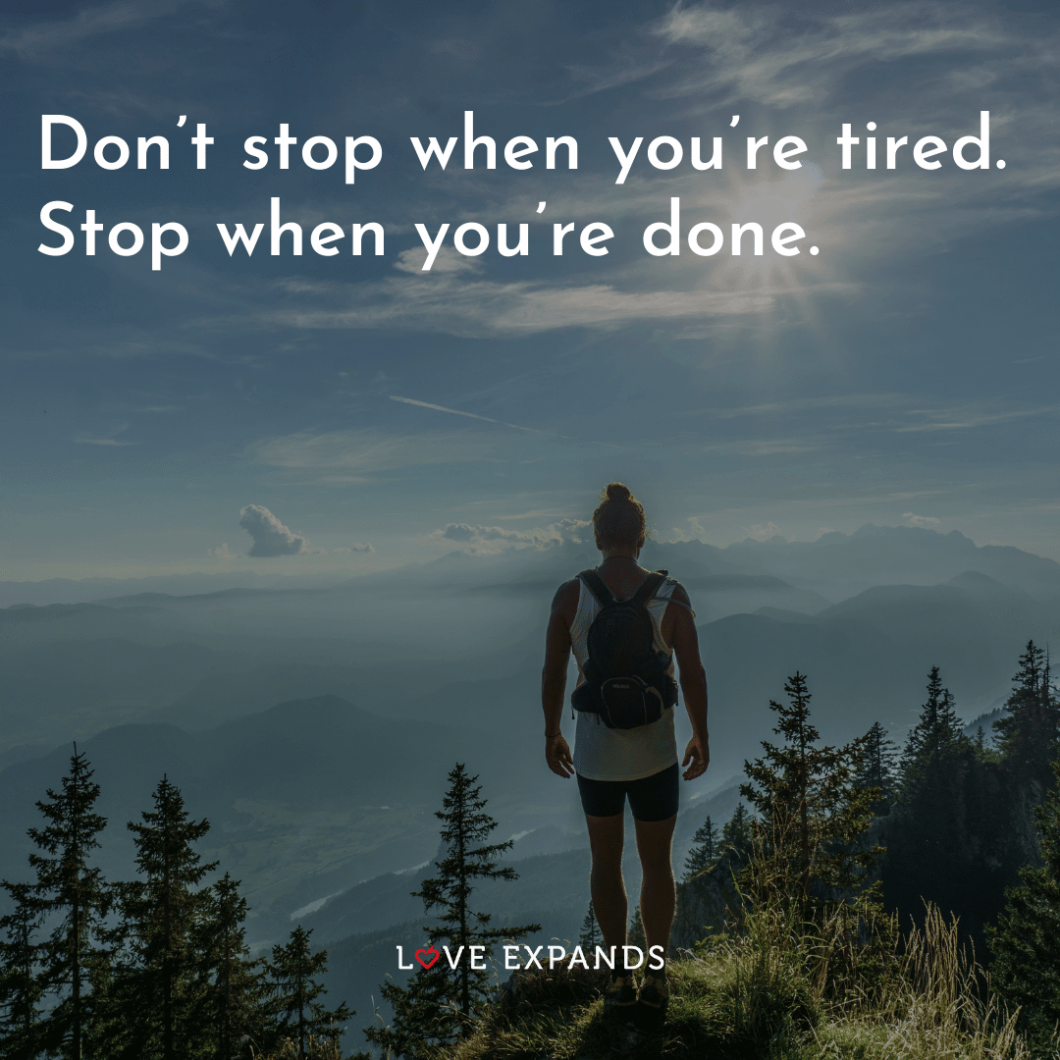 """Motivational picture quote: """"Don't stop when you're tired. Stop when you're done."""""""