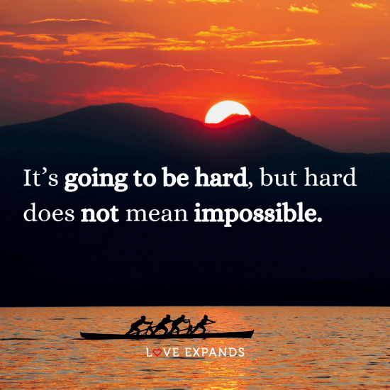 "Encouragement and motivational picture quote: ""It's going to be hard, but hard does not mean impossible."""