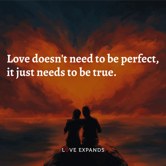 """Love picture quote: """"Love doesn't need to be perfect, it just needs to be true."""""""