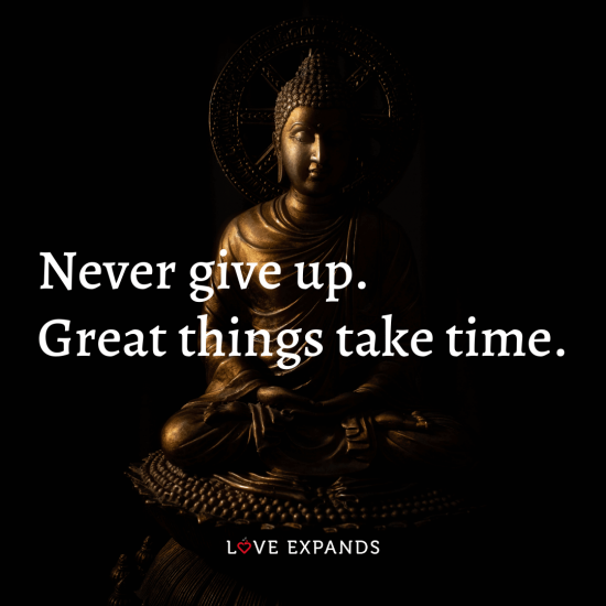 "Encouragement and greateness picture quote: ""Never give up. Great things take time."""