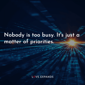 "Friendship and relationship picture quote: ""Nobody is too busy. It's just a matter of priorities."""