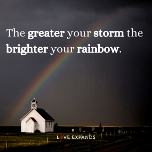 "Inspirational picture quote: ""The greater your storm the brighter your rainbow."""