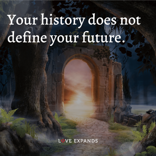 Your history does not define your future