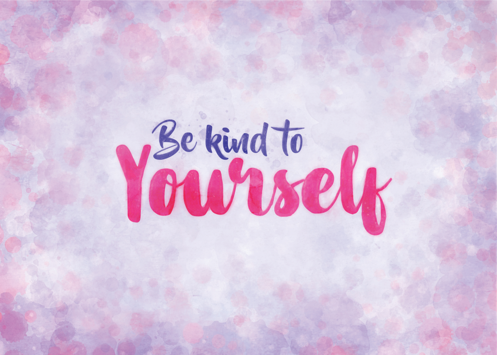 """Cover photo with text that says, """"be kind to yourself."""""""
