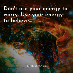 """Picture Quote: """"Don't use your energy to worry. Use your energy to believe..."""""""