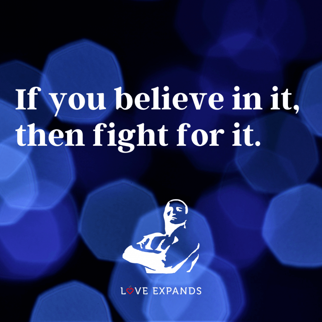"""Perseverance and encouragement picture quote: """"If you believe in it, then fight for it."""""""