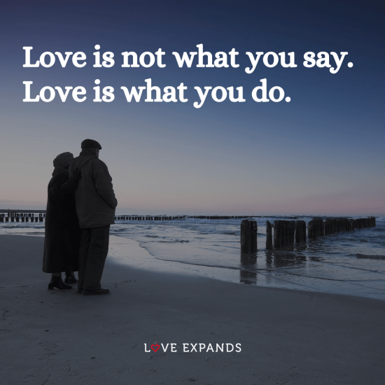 """Life and love picture quote: """"Love is not what you say. Love is what you do."""""""