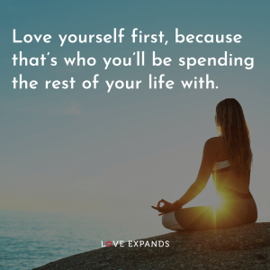 """""""Love yourself first, because that's who you'll be spending the rest of your life with."""" Self-love and inspirational life picture quote."""