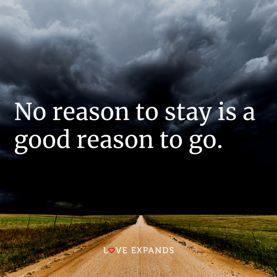 """Life, relationship and friendship picture quote: """"No reason to stay is a good reason to go."""""""