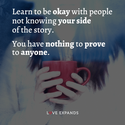 You have nothing to prove to anyone…