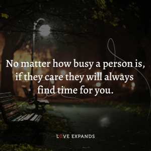 """Friendship and relationship picture quote: """"No matter how busy a person is, if they care they will always find time for you."""""""