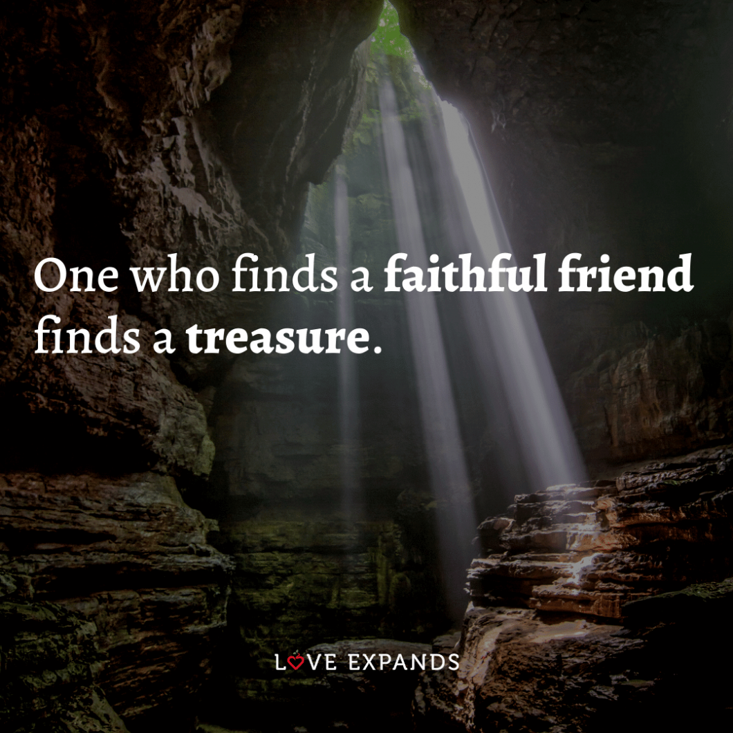 """Friendship and relationship picture quote: """"One who finds a faithful friend finds a treasure."""""""