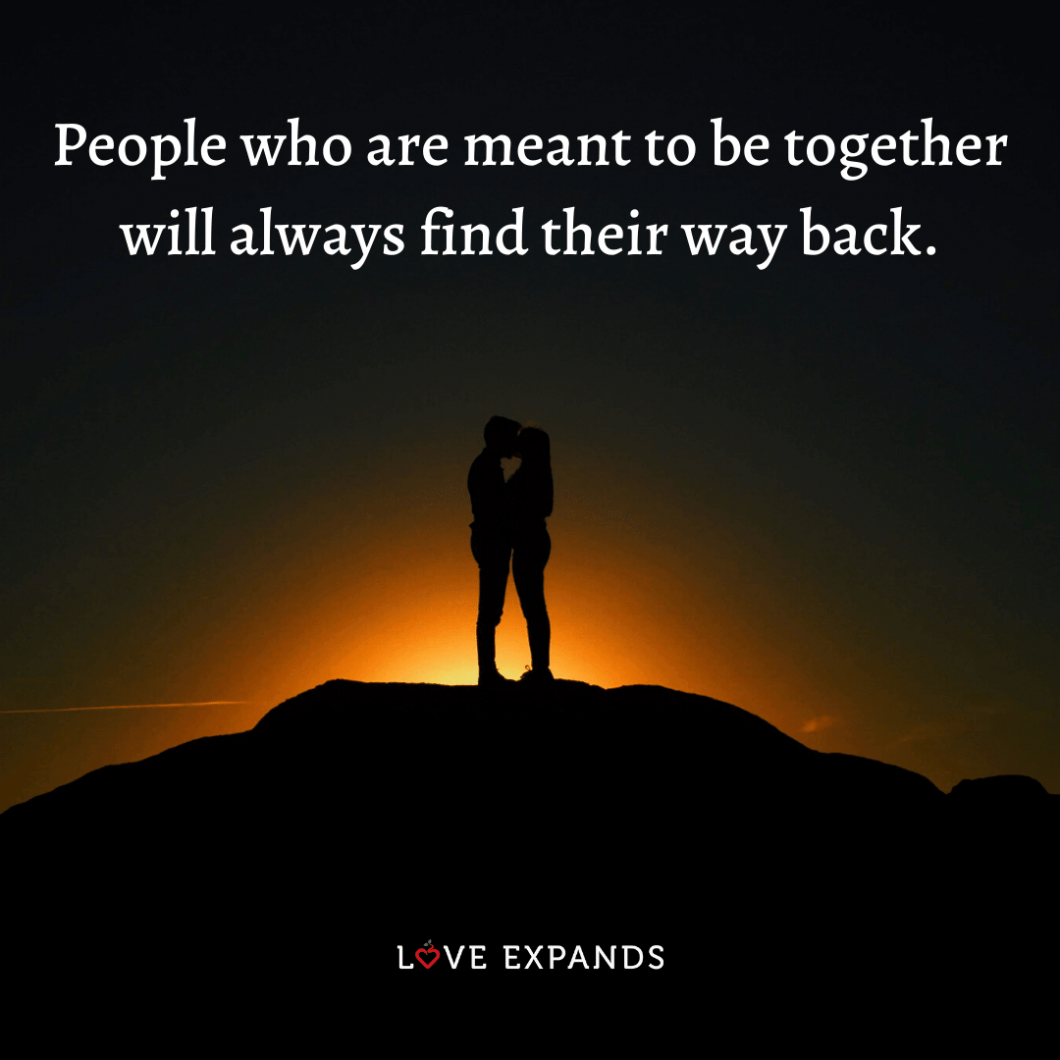 """Relationship, love and life picture quote: """"People who are meant to be together will always find their way back."""""""