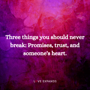 """Life, friendship and love picture quote: """"Three things you should never break: Promises, trust, and someone's heart."""""""