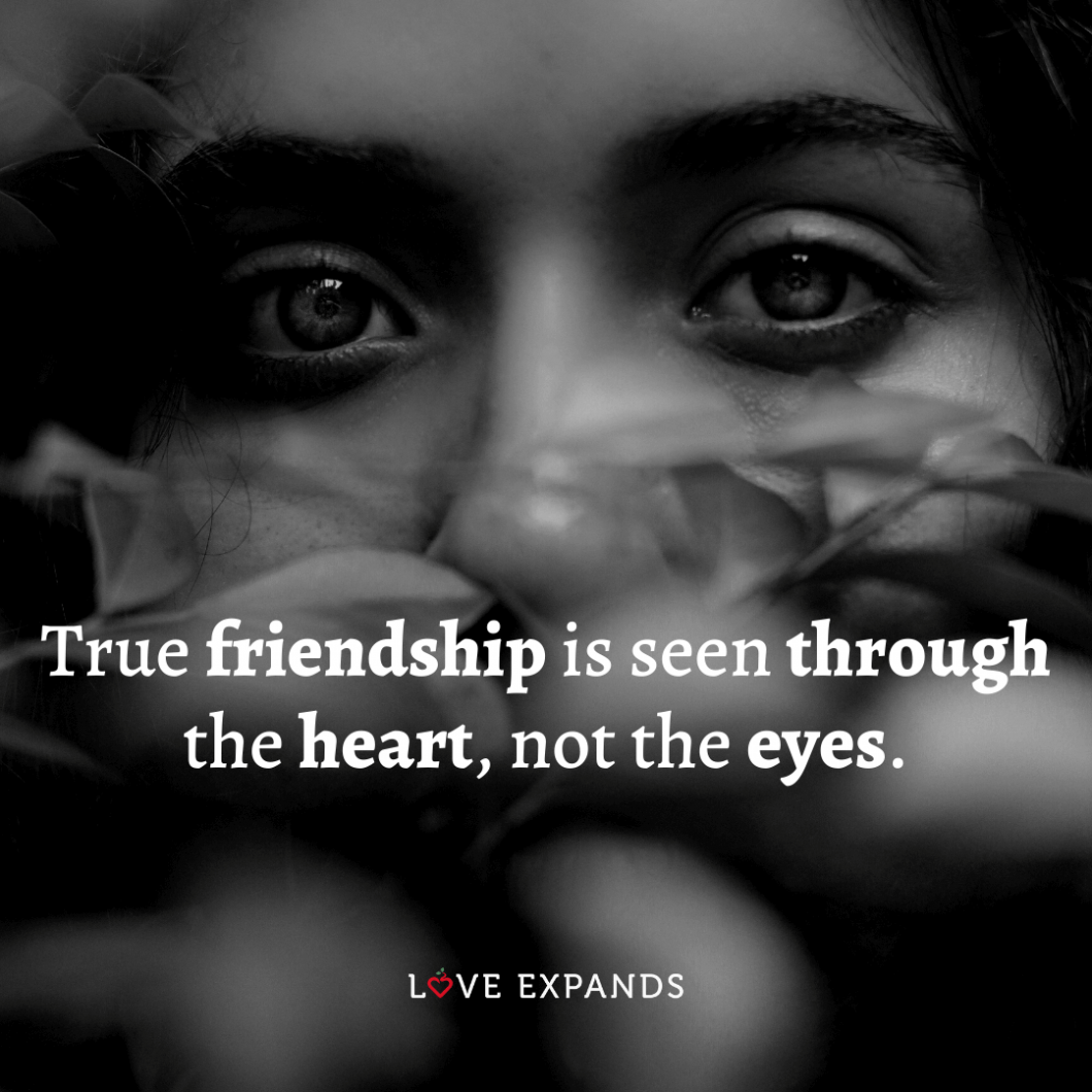 """Friendship and relationship picture quote: """"True friendship is seen through the heart, not the eyes."""""""
