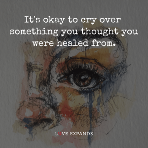 """Life and wisdom picture quote: """"It's okay to cry over something you thought you were healed from."""""""